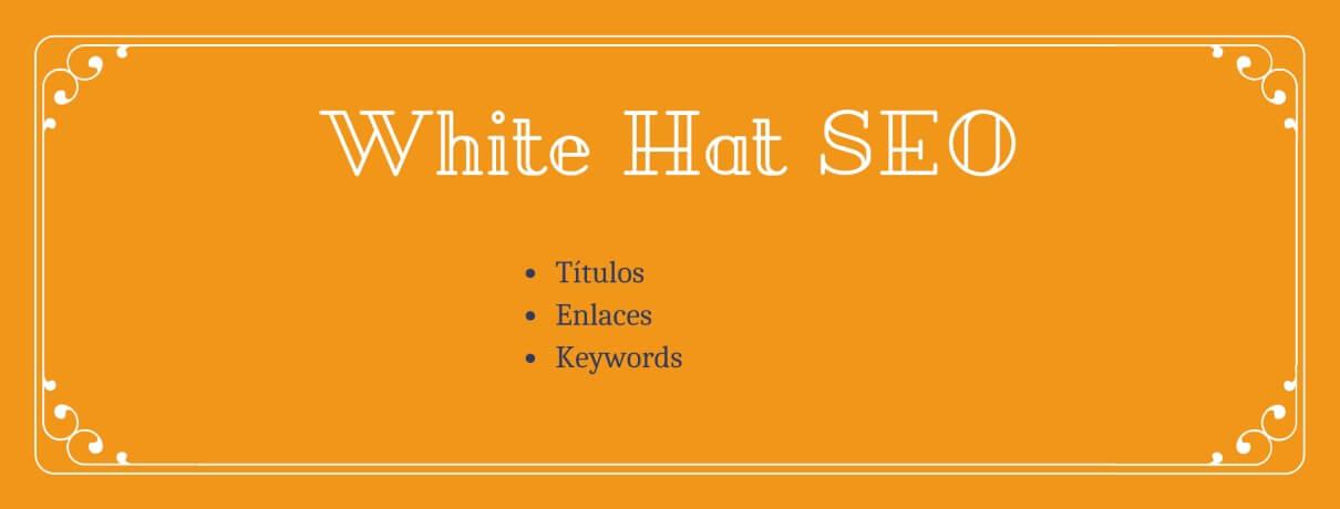 Infografía con 3 técnicas del White Hat SEO