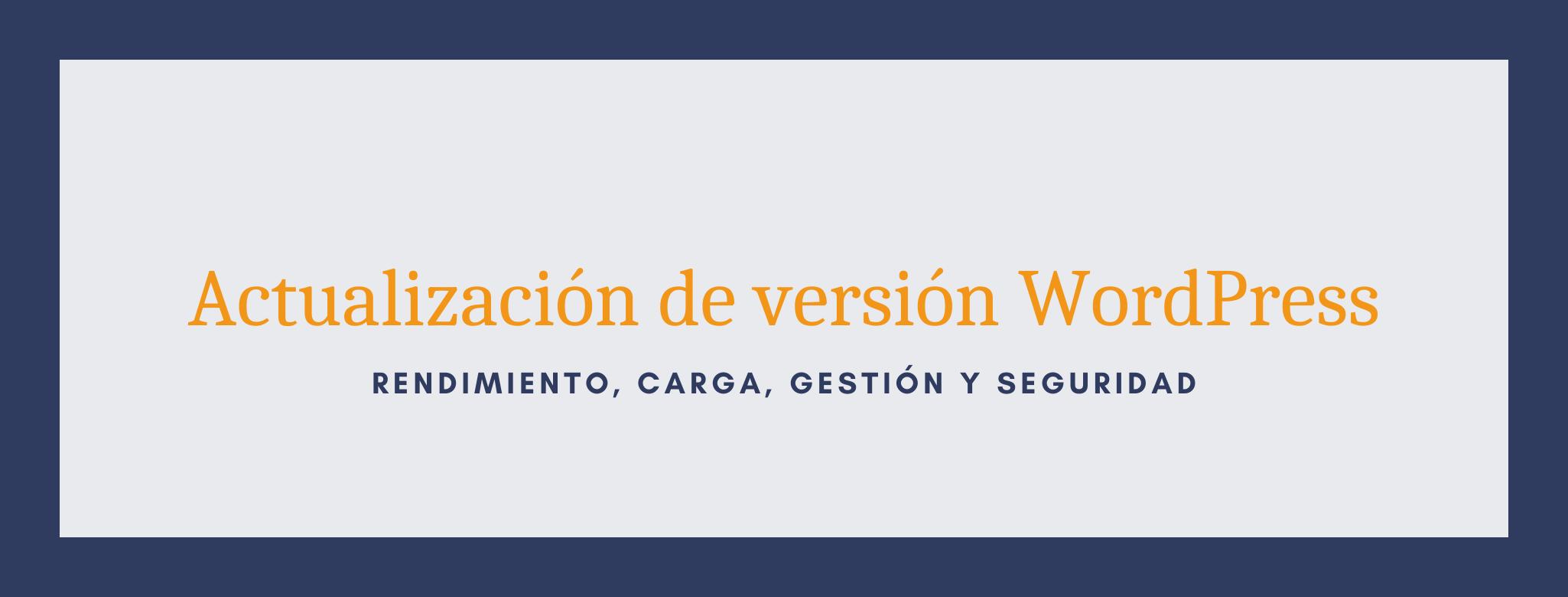 Actualización versión WordPress para el mantenimiento de tu sitio web