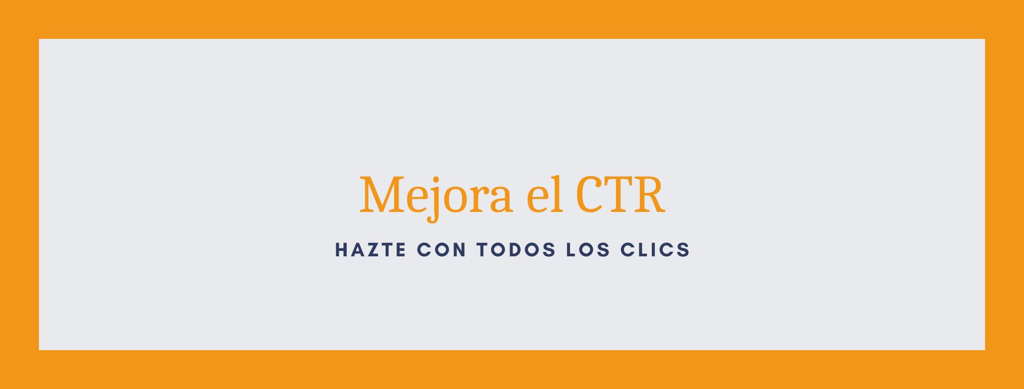 Mejora el CTR gracias al SEO con enfoque local de tu negocio.