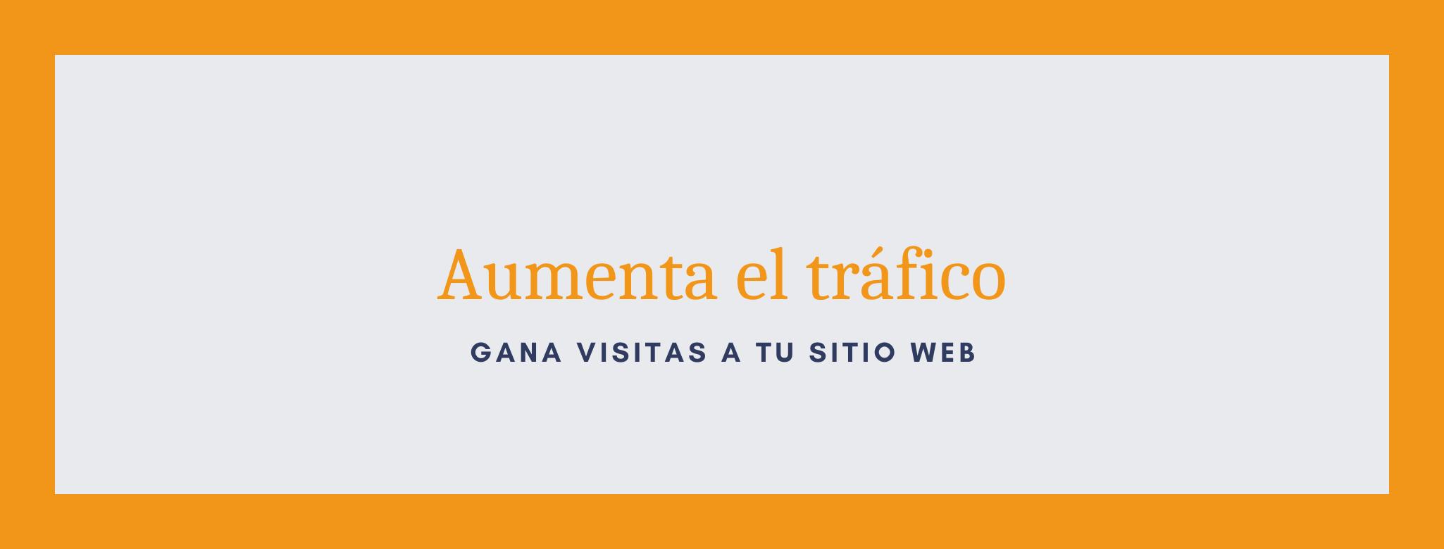 Aumenta el tráfico de tu sitio web mediante un blog.