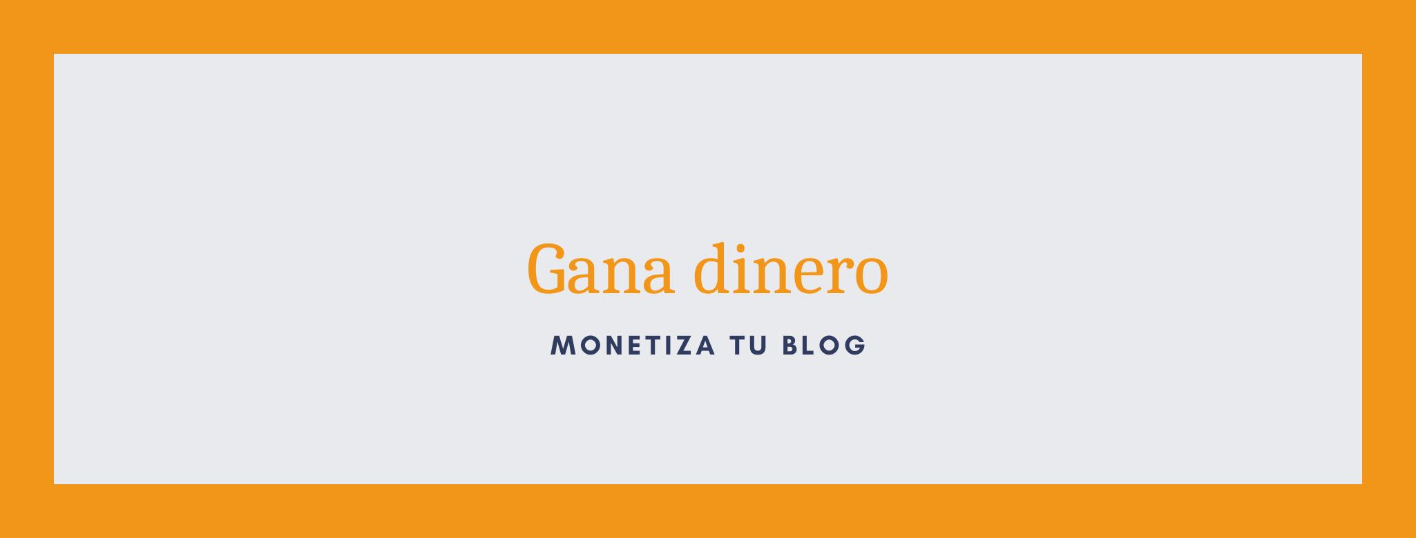 Gana dinero con el blog de tu proyecto.